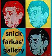 Snick Farkas' Gallery