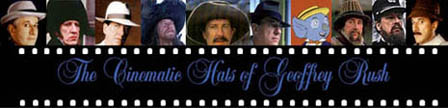 Cinematic Hats of Geoffrey Rush